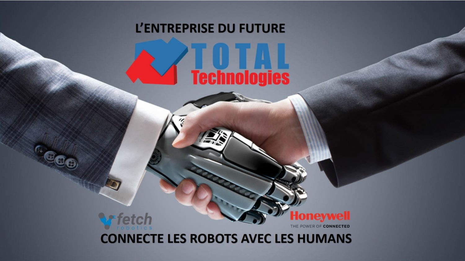 Total Technologies invited you to Les RENCONTRES FRANCOPHONES d 'AFFAIRES together with the partners Honeywell and Fetch Robotics!