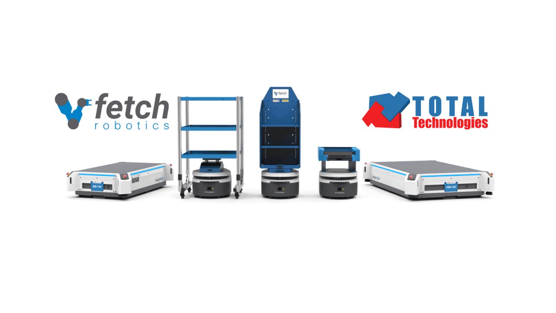 Total Technologies Official Partner Fetch Robotics - Autonomous robots in distribution centers!