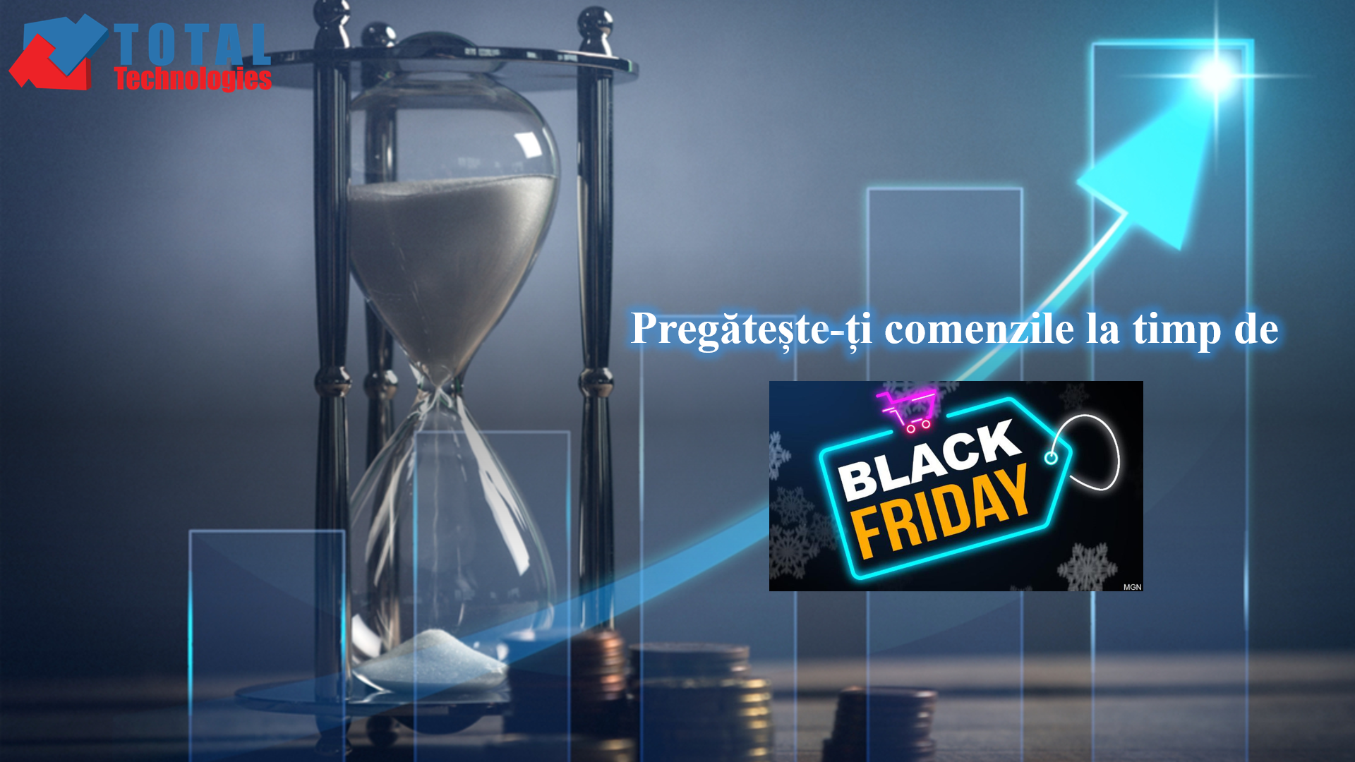 Total Technologies<sup>®</sup>, near you this Black Friday! Time is running, be ready!